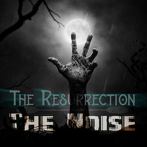 The Resurrection by The Noise