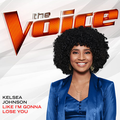Like I'm Gonna Lose You (The Voice Performance) by Kelsea Johnson