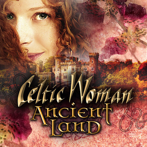 Ancient Land by Celtic Woman