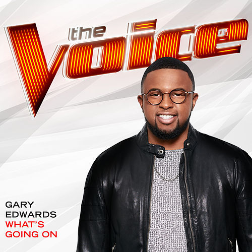 What's Going On (The Voice Performance) von Gary Edwards