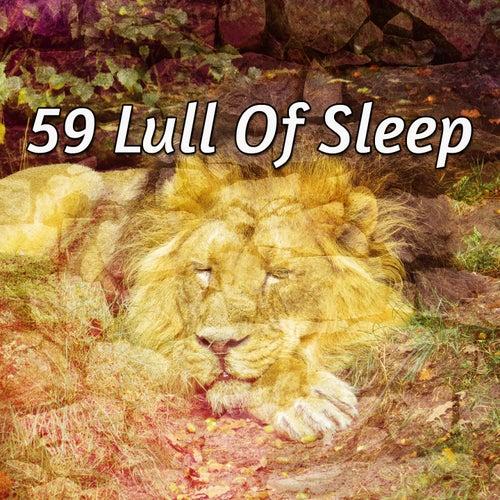 59 Lull Of Sleep von Best Relaxing SPA Music