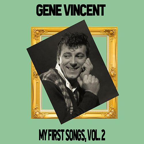 Gene Vincent / My First Songs, Vol. 2 by Gene Vincent