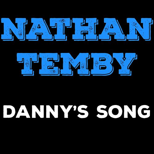 Danny's Song by Nathan Temby