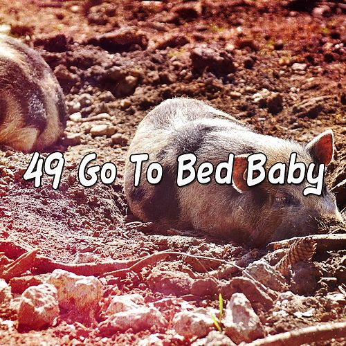 49 Go To Bed Baby von Best Relaxing SPA Music