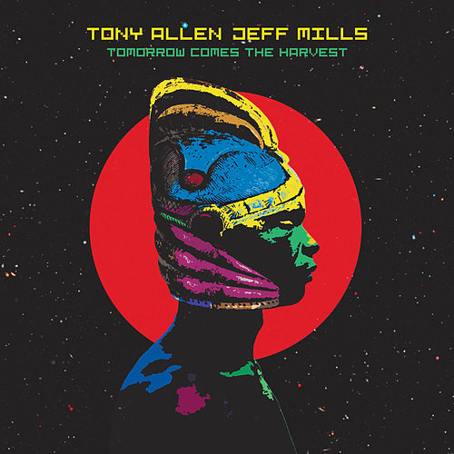 Tomorrow Comes The Harvest de Tony Allen