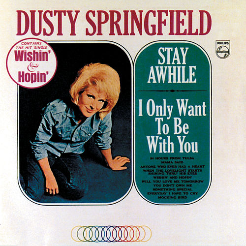 Stay Awhile / I Only Want To Be With You von Dusty Springfield