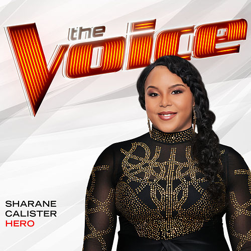 Hero (The Voice Performance) by Sharane Calister