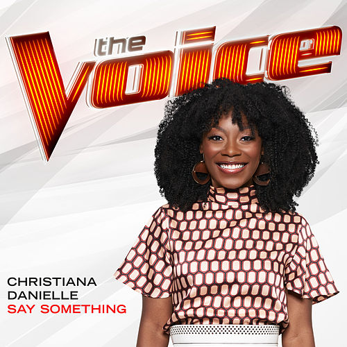 Say Something (The Voice Performance) de Christiana Danielle