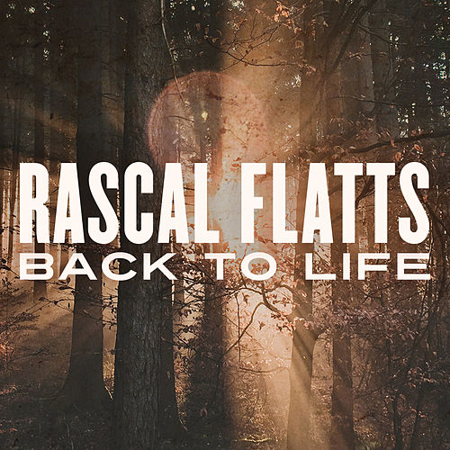 Back To Life de Rascal Flatts