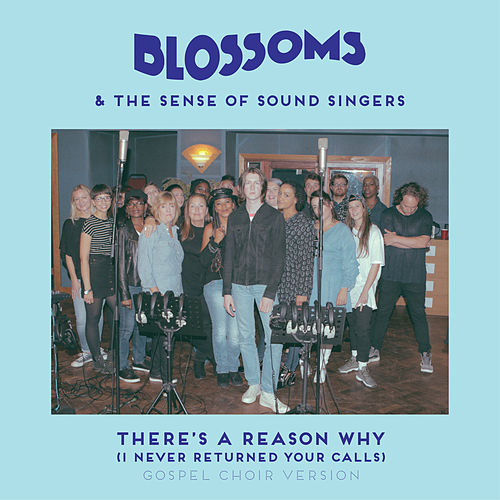 There's A Reason Why (I Never Returned Your Calls) (Gospel Choir Version) de Blossoms