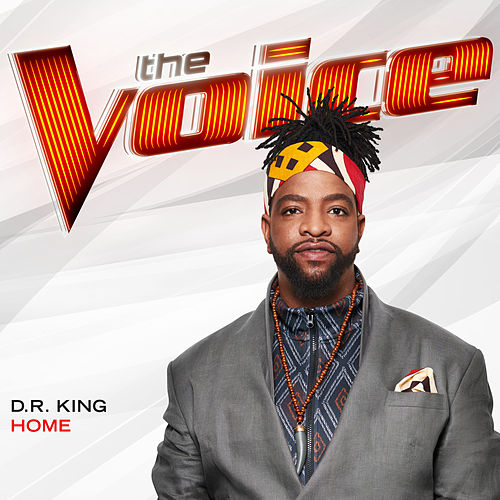 Home (The Voice Performance) von Dr King
