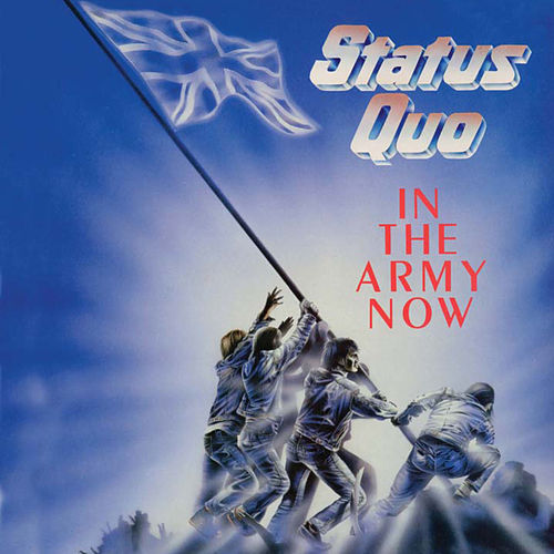 In The Army Now (Deluxe) by Status Quo