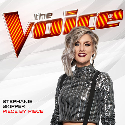 Piece By Piece (The Voice Performance) de Stephanie Skipper