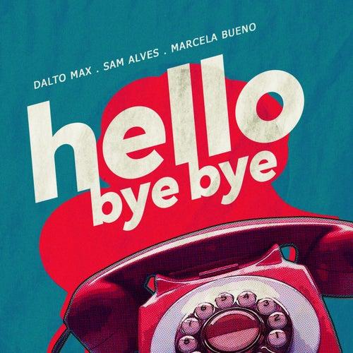 Hello Bye Bye de Dalto max