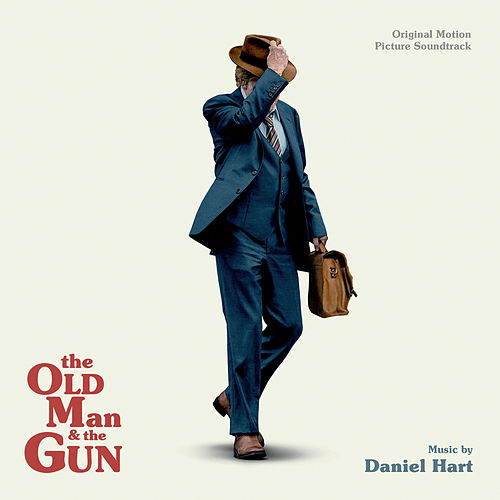 The Old Man And The Gun (Original Motion Picture Soundtrack) by Daniel Hart