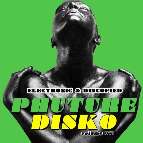 Phuture Disko, Vol. 17 - Electronic & Discofied von Various Artists