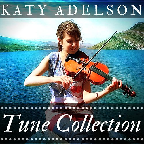 Tune Collection by Katy Adelson
