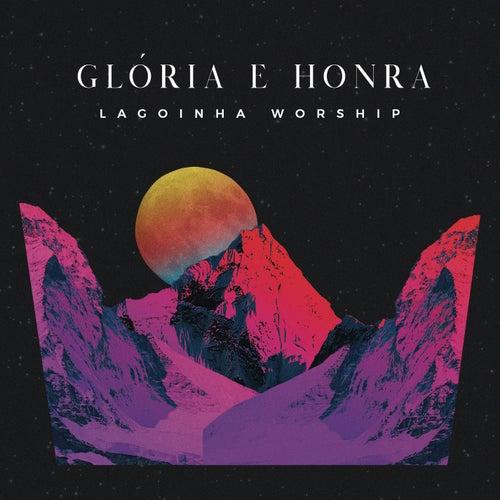 Glória e Honra by Lagoinha Worship