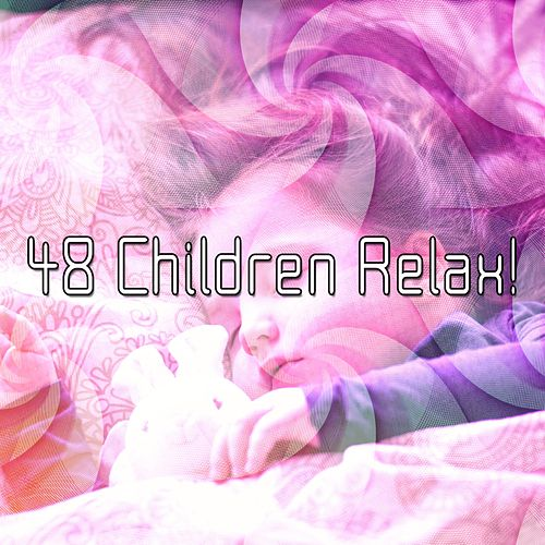 48 Children Relax! von Rockabye Lullaby