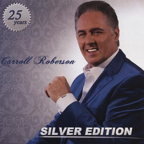 Silver Edition by Carroll Roberson