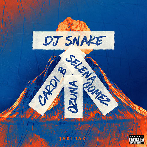 Taki Taki (feat. Cardi B, Ozuna & Selena Gomez) de DJ Snake