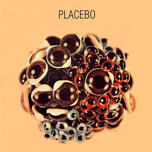 Ball of Eyes de Placebo