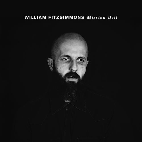 Mission Bell by William Fitzsimmons
