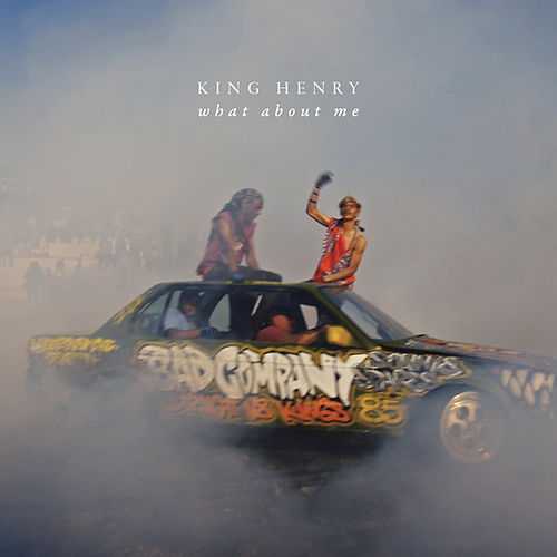 What About Me by King Henry