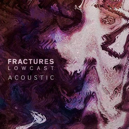 Lowcast (Acoustic) de Fractures