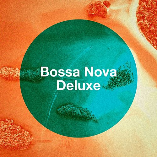 Bossa Nova Deluxe von Various Artists