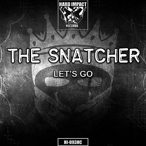 Let's Go by The Snatcher