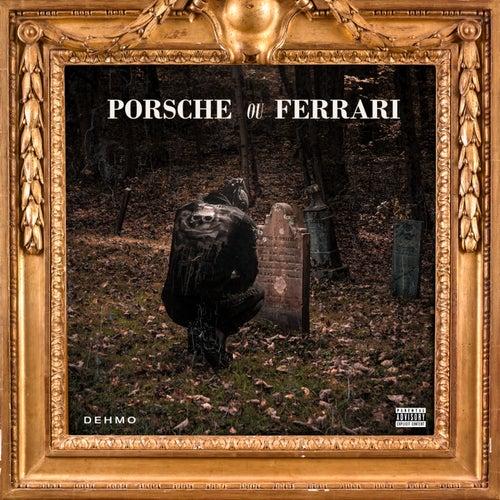 Porsche ou Ferrari de Dehmo