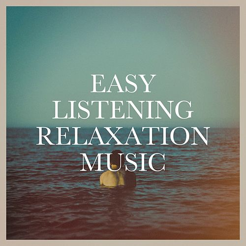 Easy Listening Relaxation Music von Various Artists