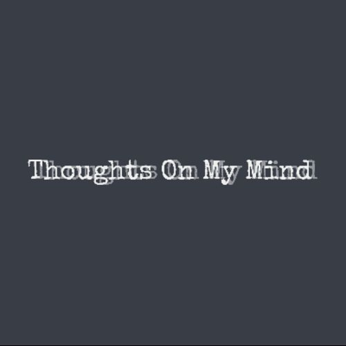 Thoughts on My Mind by YoungQue