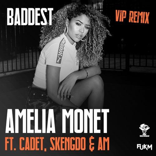 Baddest (VIP Remix) von Amelia Monét