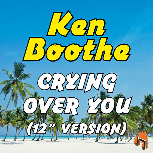 Crying over You (12' Version) de Ken Boothe