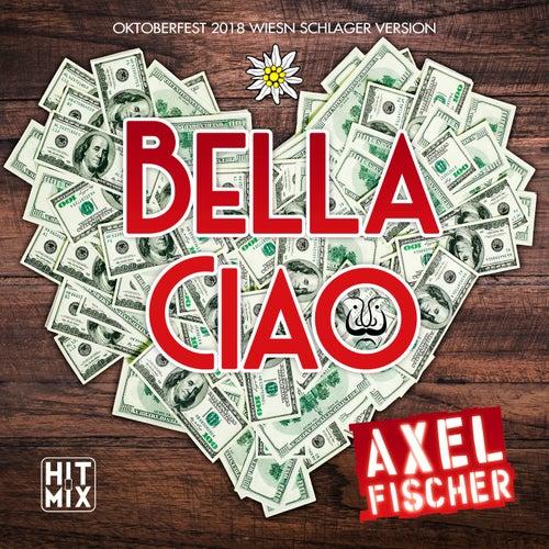 Bella Ciao (Oktoberfest 2018 Wiesn Schlager Version) von Axel Fischer