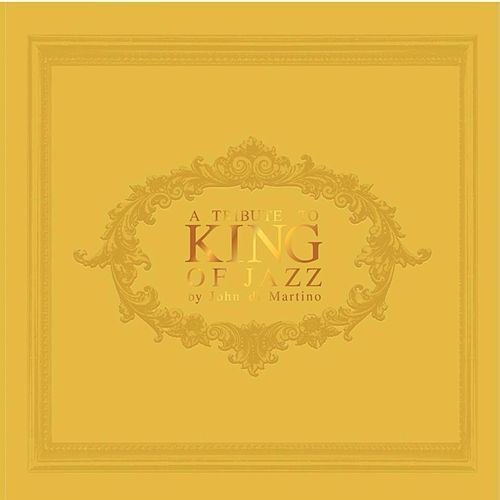 A Tribute to King of Jazz by John di Martino, Vol.1 von John Di Martino