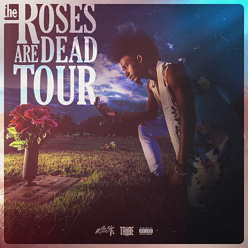 The Roses Are Dead Tour by Willie HyN