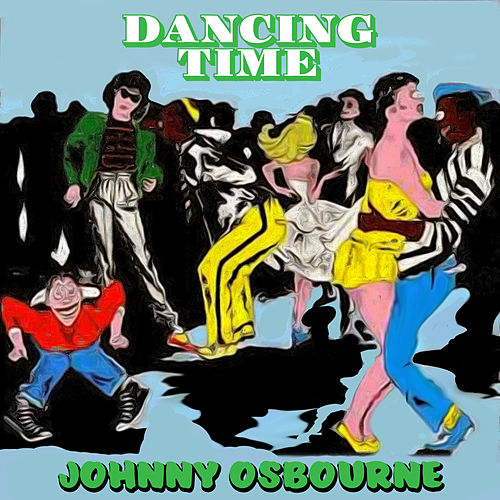 Dancing Time by Johnny Osbourne