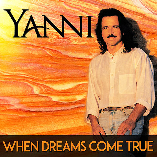 When Dreams Come True de Yanni