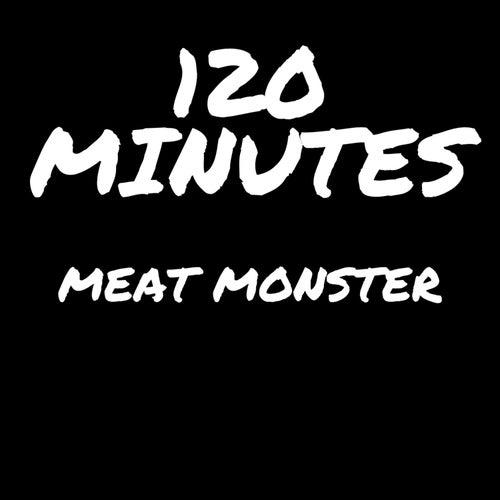 Meat Monster von 120 Minutes