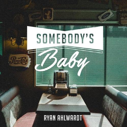 Somebody's Baby by Ryan Ahlwardt