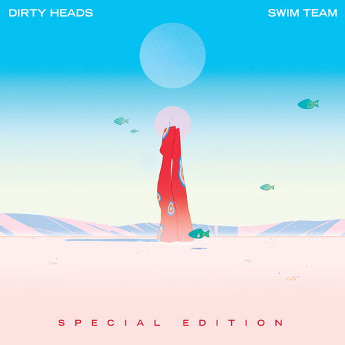 SWIM TEAM (Special Edition) by The Dirty Heads