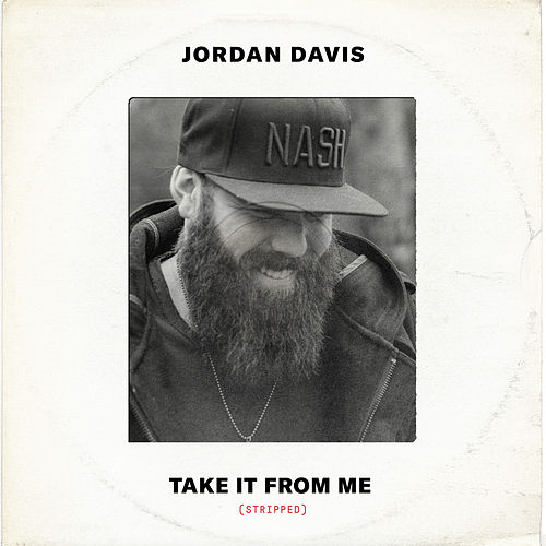 Take It From Me (Stripped) by Jordan Davis