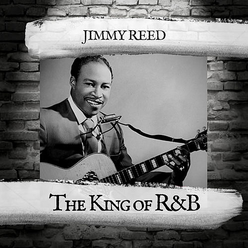 The King of R&B by Jimmy Reed