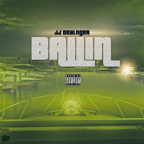 Ballin by JJ Dealnger