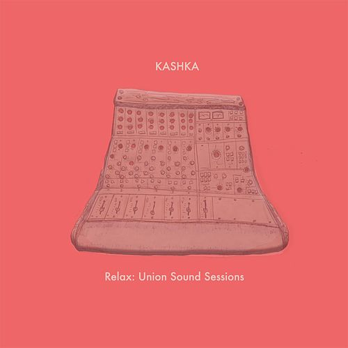 Relax: Union Sound Sessions by Kashka