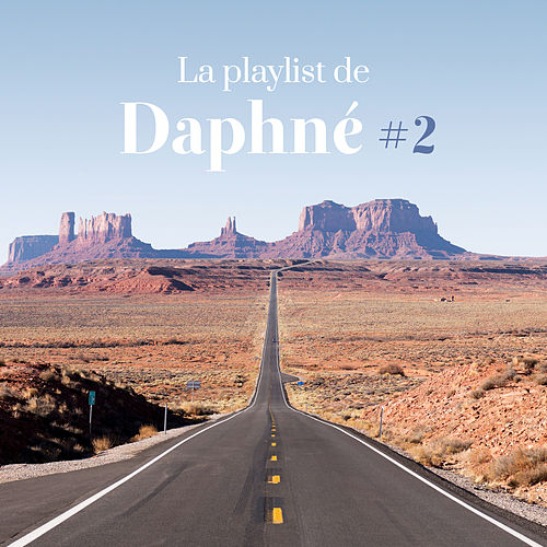 La playlist de Daphné #2 de Various Artists
