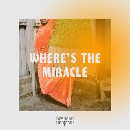Where's the Miracle van Brendan Maclean